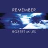 Remember Robert Miles - Robert Miles