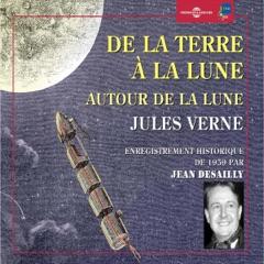 De la Terre a la Lune - Autour de la Lune. Enregistrement historique de 1959 par Jean Desailly