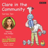 Clare in the Community: Series 10: Series 10 & a Christmas special episode of the BBC Radio 4 sitcom