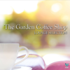 The Garden Coffee Shop Lounge Selection - Various Artists