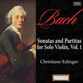 Bach: Sonatas and Partitas for Solo Violin, Vol. 1