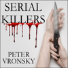 Peter Vronsky - Serial Killers: The Method and Madness of Monsters (Unabridged) artwork