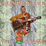 Shannon & The Clams - The Woodsman