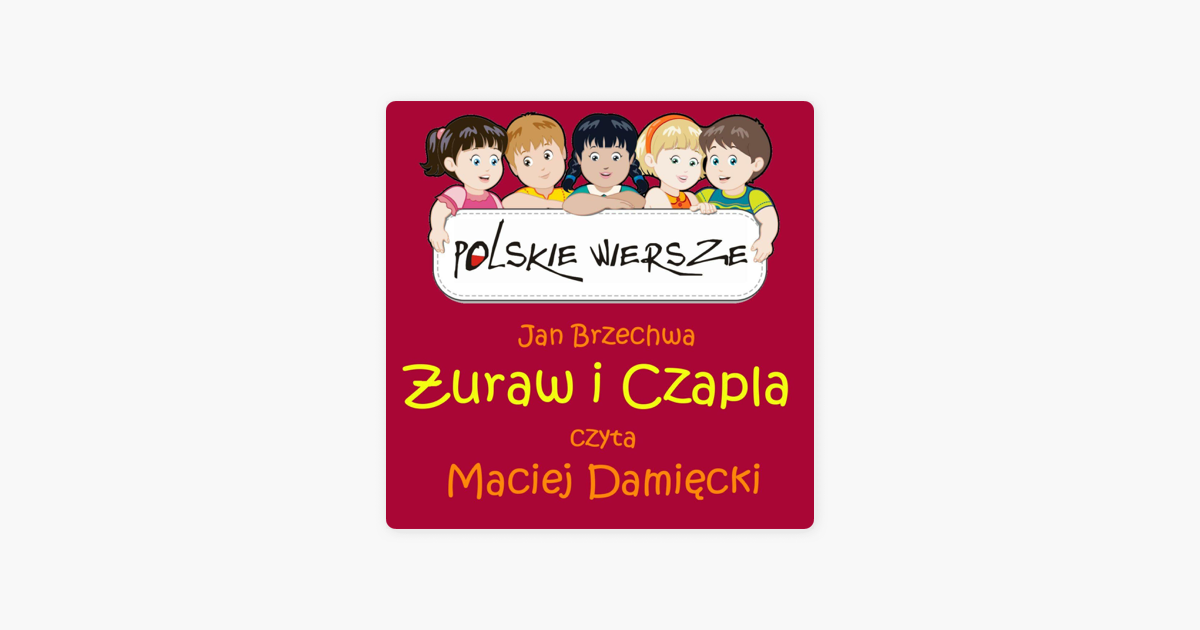 Polskie Wiersze Jan Brzechwa Zuraw I Czapla Single De Maciej Damięcki