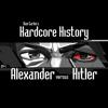 Dan Carlin's Hardcore History - Episode 1 - Alexander Versus Hitler (feat. Dan Carlin)  artwork