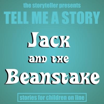 Tell Me a Story: Jack & The Beanstalk - EP - The Storyteller