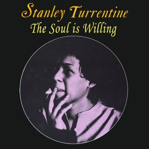 The Soul Is Willing (feat. Stanley Turrentine)