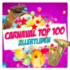 Carnaval Top 100 Aller Tijden - Various Artists