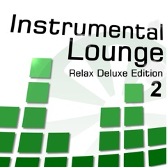 Instrumental Lounge 2 (Relax Deluxe Edition)