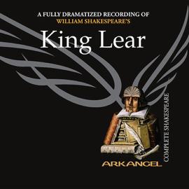 King Lear: Arkangel Shakespeare (Unabridged) audiobook