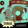 Lost & Found Teenage Classics, 2013