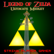 Legend of Zelda Ultimate Medley - String Player Gamer - String Player Gamer