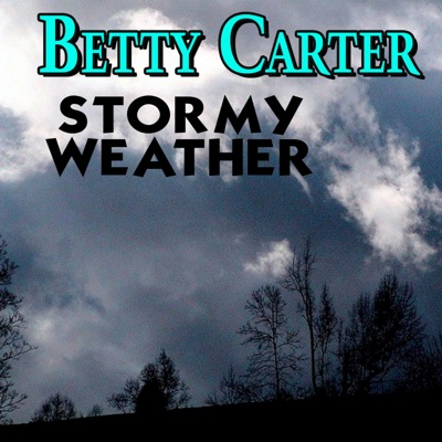 Stormy Weather - Betty Carter