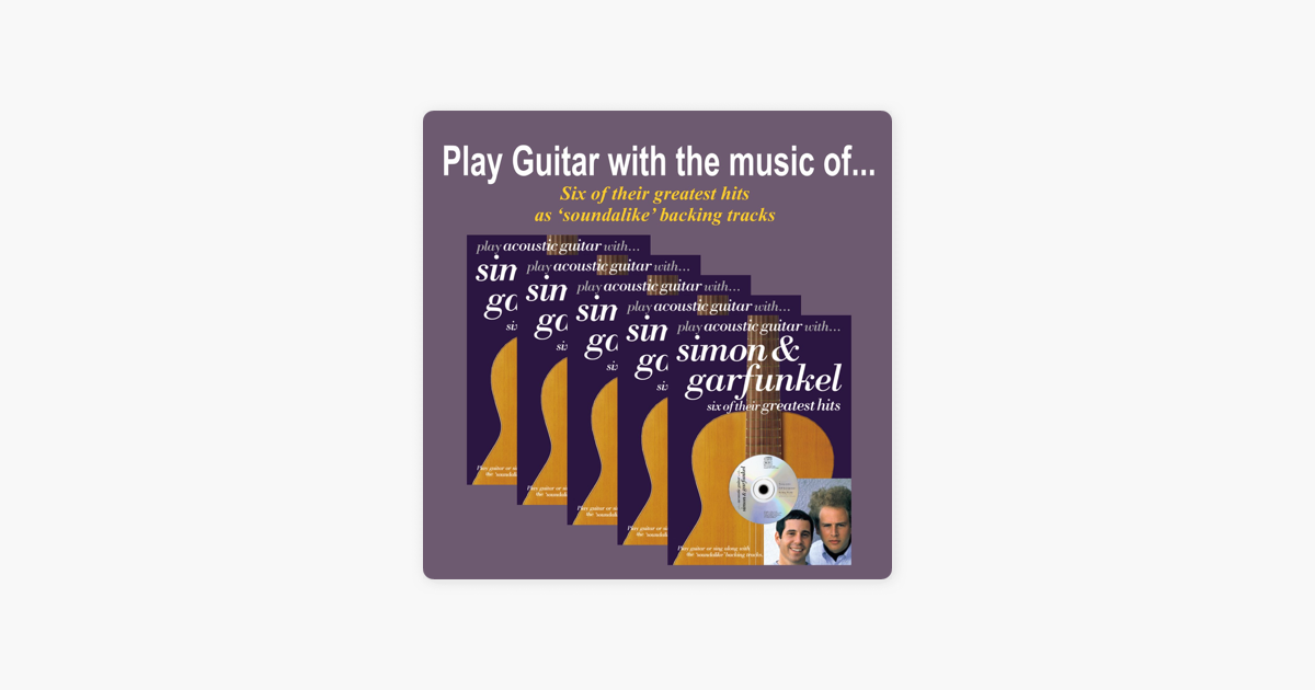 Play Acoustic Guitar With The Music Of Simon Garfunkel By The