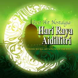 Best Hit Nostalgia Hari Raya Aidilfitri Koleksi  Lagu Hit Nostalgia Hari Raya Various Artists