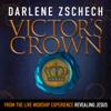 Victor's Crown - Darlene Zschech