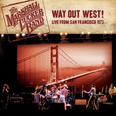 Way Out West! Live from San Francisco, 1973 - Marshall Tucker Band