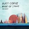 Made of Stone - Single, Matt Corby