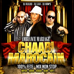 Ambiance mariage chaabi marocain (100% Fête - Mix Non Stop)