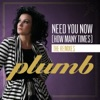 Need You Now (How Many Times) [The Remixes], Plumb