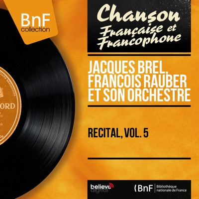 Récital, vol. 5 (Stereo Version) - Jacques Brel