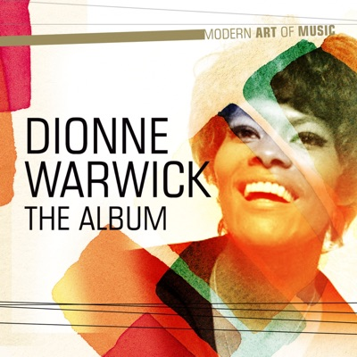Modern Art of Music: Dionne Warwick - The Album - Dionne Warwick