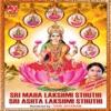 Sri Maha Lakshmi Sthuthi Sri Ashta Lakshmi Sthuthi