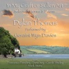 Geraint Wyn Davies, Anonymous, Francesca Faridany, Carole Shelley, Dana Ivey & Mark Stone - in My Craft or Sullen Art Selected Stories and Poems By Dylan Thomas Album