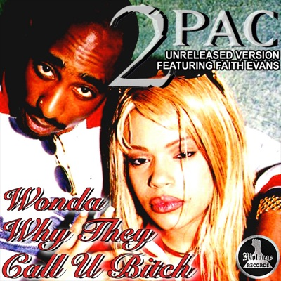 Wonder Why They Call U Bitch (feat. Faith Evans) - Single - 2pac