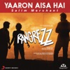 Yaaron Aisa Hai From Rangrezz Single