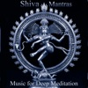 Consciousness and Bliss: Shiva Mantras - Om Namah Shivaya, So Ham and Upanishad Prayer