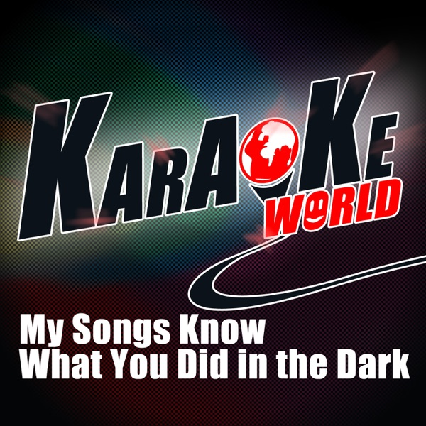 My Songs Know What You Did in the Dark (Light Em Up) [Originally Performed by Fall out Boy] [Karaoke Version] - Single