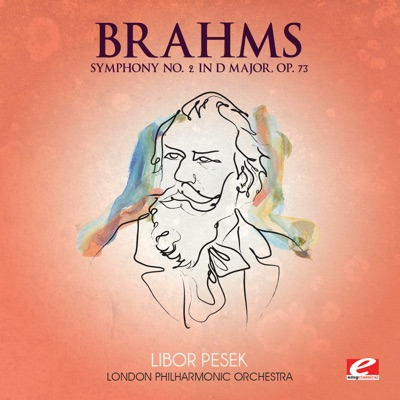 Brahms: Symphony No. 2 in D Major, Op. 73  (Remastered) - London Philharmonic Orchestra