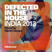 Defected In the House India 2013 (Mixed by Nikhil Chinapa)