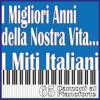 I Migliori Anni della Nostra Vita... I Miti Italiani, 65 Canzoni al pianoforte - Massimo Faraò