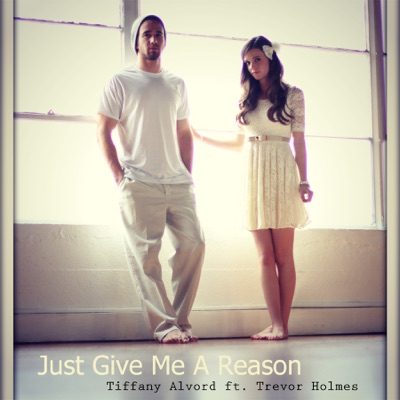 Just Give Me a Reason (feat. Trevor Holmes) - Single - Tiffany Alvord