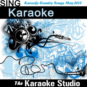 The Karaoke Studio - Boys Round Here (In the Style of Blake Shelton & Pistol Annies) [Karaoke Version]