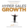 Jack Daly - Hyper Sales Growth: Street-Proven Systems & Processes. How to Grow Quickly & Profitably (Unabridged) grafismos