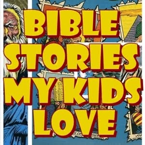 Bible Stories My Kids Love