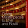 Opera Masterpieces to Chill and Relax (The Most Beautiful Arias in a Special Collection) - Various Artists