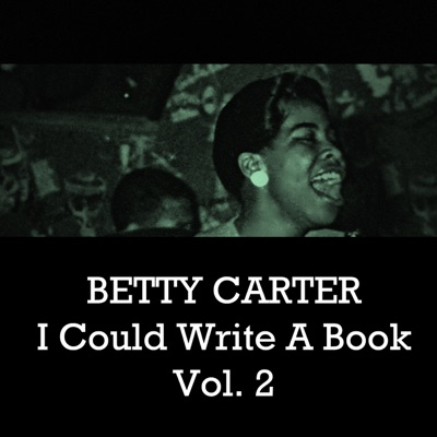 I Could Write a Book, Vol. 2 - Betty Carter