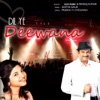 Dil Ye Deewana Single