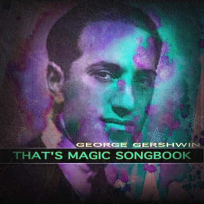 That's Magic Songbook (Remastered) - George Gershwin
