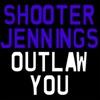 Outlaw You - Single