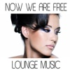 Now We Are Free (Lounge Version) - Single
