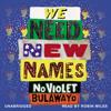 NoViolet Bulawayo - We Need New Names (Unabridged) bild