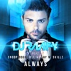 Always (feat. Snoop Dogg, R.J. & Play 'N' Skillz) - EP, DJ Raafy