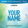 Your Name (Audio Performance Trax), Darlene Zschech