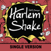 Harlem Shake (Single Version) - Party Banger