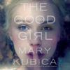 Mary Kubica - The Good Girl (Unabridged)  artwork